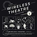 The Wireless Theatre Collection, Vol. 1 |  The Wireless Theatre Company,Stuart Price - contributor,Paul Ekert - contributor