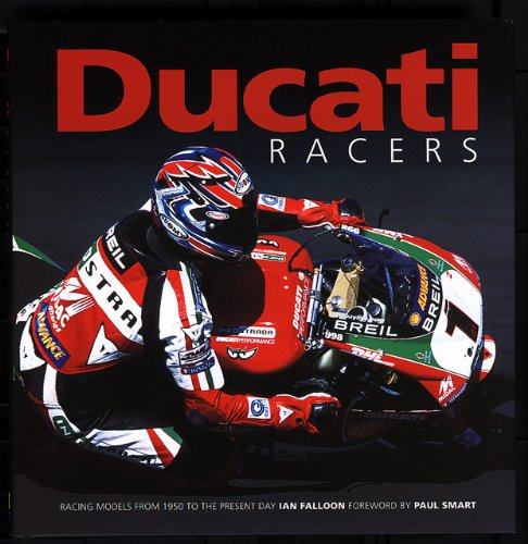Ducati Racers: Racing Models from 1950 to the Present Day: Bk. H832