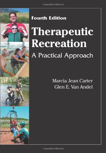 Therapeutic Recreation: A Practical Approach, 4th Edition