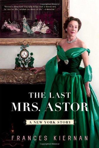 The Last Mrs. Astor: A New York Story