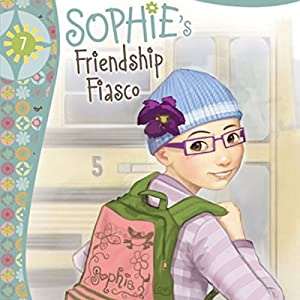 Sophie's Friendship Fiasco Audiobook