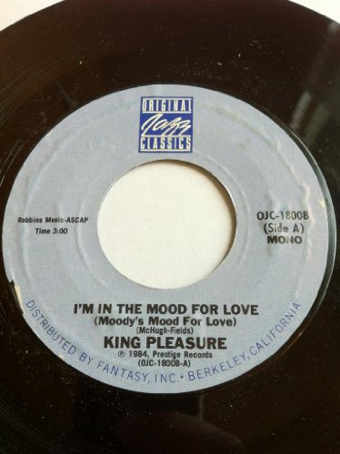 I'm In The Mood For Love (Moody's Mood For Love) Red Top 7 45 by King Pleasure