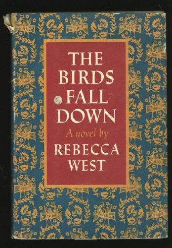 The Birds Fall Down by Rebecca West