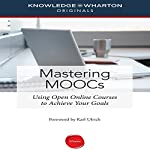 Mastering MOOCs: Using Open Online Courses to Achieve Your Goals |  Knowledge@Wharton,Karl Ulrich
