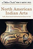 img - for North American Indian Arts (A Golden Guide from St. Martin's Press) book / textbook / text book