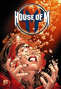House of M: Spider-Man, Fantastic Four & X-Men by Mark Waid, Tom Peyer, Fabian Nicieza and Reginald Hudlin