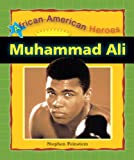 img - for Muhammad Ali (African-American Heroes) book / textbook / text book