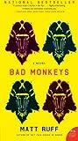 Bad Monkeys: A Novel (P.S.) (0061240427) by Ruff, Matt