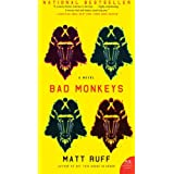 Bad Monkeys: A Novel (P.S.) ~ Matt Ruff