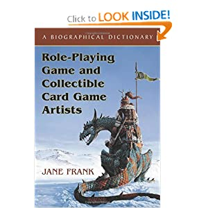 Role-Playing Game and Collectible Card Game Artists: A Biographical Dictionary by Jane Frank