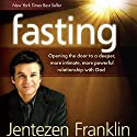 Fasting Audiobook by Jentezen Franklin Narrated by Lloyd James