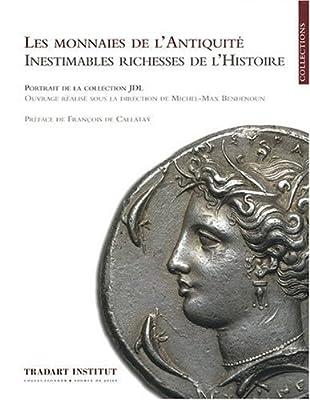 Les Monnaies De L'Antiquité - Inestimables Richesses De L'Histoire par Michel-Max Bendenoun