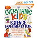 The Everything Kids' Science Experiments Book: Boil Ice, Float Water, Measure Gravity-challenge the World Around You! (Everything Kids Series)