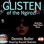 Glisten of the Ngirozi: Angel Planet, Book 1 | Dennis J. Butler