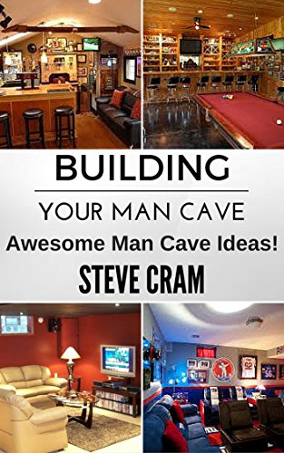 building-your-man-cave-awesome-man-cave-ideas-english-edition