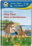 Pony Fleck. Allein im Gewittersturm (Sonne, Mond und Sterne)