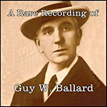 A Rare Recording of Guy Ballard Speech by Guy W. Ballard Narrated by Guy W. Ballard