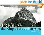 TRIGLAV - the King of the Julian Alps...