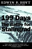 199 Days: The Battle for Stalingrad (0312868537) by Hoyt, Edwin P.