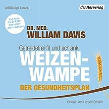 Weizenwampe - Der Gesundheitsplan: Getreidefrei fit und schlank Hörbuch von William Davis Gesprochen von: Herbert Schäfer
