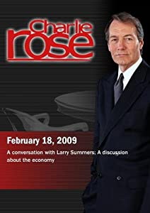 Charlie Rose - Larry Summers /   The Economy (February 18, 2009)