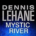 Mystic River (       UNABRIDGED) by Dennis Lehane Narrated by Richard Ferrone