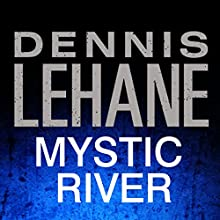 Mystic River (       UNABRIDGED) by Dennis Lehane Narrated by Richard Ferrone