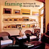 img - for Framing Techniques & Decorating Ideas by Aaron Brothers (2004-12-01) book / textbook / text book