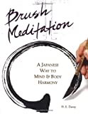 : Brush Meditation: A Japanese Way to Mind & Body Harmony