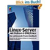 Linux-Server mit Debian 6 GNU/Linux: Das umfassende Praxishandbuch - Aktuell für die Versionen Debian 6.0 (Squeeze...