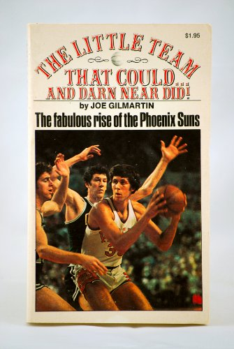 The Little Team That Could... And Darn Near Did! The Famous Rise of the Phoenix Suns PDF