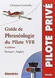 Guide de phraséologie du Pilote VFR - 4e édition