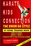 img - for Karate Kids Connection-Tae Kwon Do Style (Series 1) (Volume 1) book / textbook / text book