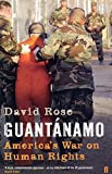 Guantanamo: America's War on Human Rights