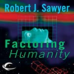 Factoring Humanity | Robert J. Sawyer