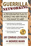 img - for Guerrilla Networking: A Proven Battle Plan to Attract the Very People You Want to Meet book / textbook / text book