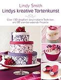 Lindys kreative Tortenkunst - Motivtorten-Basics für Anfänger und Fortgeschrittene von Englands Expertin Nr. 1