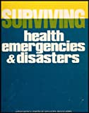 Surviving Health Emergencies and Disasters (0191241962) by Brent Q. Hafen Ph.D.