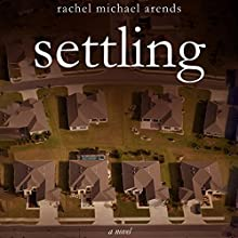 Settling (       UNABRIDGED) by Rachel Michael Arends Narrated by Rachel F. Hirsch