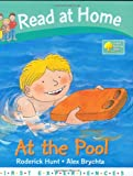 Roderick Hunt At the Pool (Read at Home: First Experiences)
