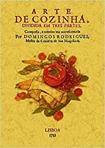 Arte de cozinha : dividida em tres partes: Domingo Rodrigues