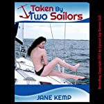 Taken by Two Sailors: A Reluctant Double Penetration Erotica Story   Jane Kemp