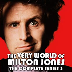 The Very World of Milton Jones: The Complete Series 3 | [BBC Audiobooks]