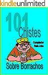101 Chistes Sobre Borrachos. En espa�...