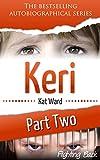 KERI Part 2: Fighting Back (Child Abuse True Stories)