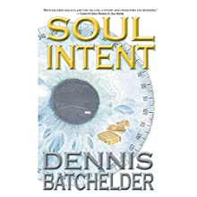 Soul Intent: Soul Identity, Book 2 Audiobook by Dennis Batchelder Narrated by Ben Tyler