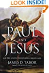 Paul and Jesus: How the Apostle Trans...