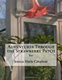 Adventures Through the Strawberry Patch  Amazon.Com Rank: # 9,924,431  Click here to learn more or buy it now!