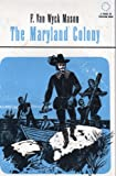 The Maryland Colony (0027628701) by F. Van Wyck Mason