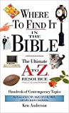 Where to Find It in the Bible: Mass Market Edition (A to Z Series) (0785250034) by Anderson, Ken